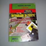 Carti auto - Codul Rutier 2012 + Intrebari si teste pentru obtinerea permisului de conducere auto categoria B