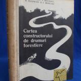 P.BRADOSCHE - CARTEA CONSTRUCTORULUI DE DRUMURI FORESTIERE - BUCURESTI - 1965 - 2500 EX. - Carti Transporturi