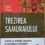 Trezirea Samuraiului Cultura Si Strategie Japoneza In Societa - P. Fayard, 291540 - Carte Psihologie
