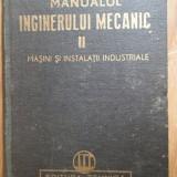 Manualul Inginerului Mecanic Ii Masini Si Instalatii Industri - Colectiv ,305718