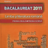 Manual Clasa a XII-a, Romana - BACALAUREAT 2011 LIMBA SI LITERATURA ROMANA. PROBA ORALA. PROBA SCRISA - Florin Ionita, Monica Columban, Horia Corches