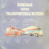 Carti Transporturi - INDRUMAR PRIVIND TRANSPORTURILE RUTIERE - Dorin Lungu (vol. I)