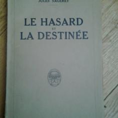 Carte Ezoterism - Jules Sageret - Le Hasard et la Destinee 1927 Hazardul si destinul esoterism esoteric ocult ocultism numele astrele astrologie divinatie simbolism