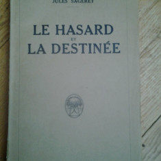 Jules Sageret - Le Hasard et la Destinee 1927 Hazardul si destinul esoterism esoteric ocult ocultism numele astrele astrologie divinatie simbolism - Carte Hobby Ezoterism