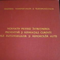 Carti Transporturi - NORMATIV PRIVIND INTRETINEREA PREV. SI REP. CURENTE ALE AUTO. SI REMORCI. AUTO-