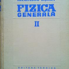 FIZICA GENERALA - Alexandru Cisman (Volumul II) - Carte Fizica