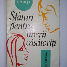 Sfaturi pentru tinerii casatoriti - I. Vinti Ed. Medicala 1975 - Carte Hobby Dezvoltare personala