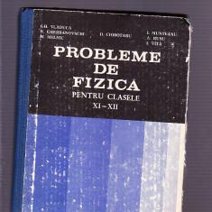 PROBLEME DE FIZICA - PENTRU CLASELE 11 -12 - - Culegere Fizica