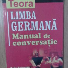 ZOFIA KOTOWSKA, HANNA SZARMACH-SKAZA - LIMBA GERMANA, MANUAL DE CONVERSATIE - Curs Limba Germana teora