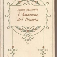 (C5409) PIETRO KRASSNOFF - L'AMAZZONE DEL DESERTO, EDITURA ADRIANO SALANI, FIRENZE, 1929 - Carte Literatura Italiana