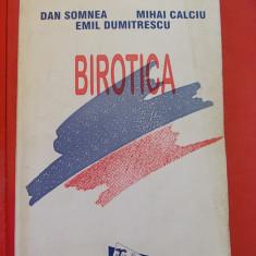 BIROTICA - CALCULATOARE, EDITURA TEHNICA - DAN SOMNEA, MIHAI CALCIU, EMIL DUMITRESCU