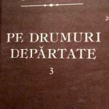 Istorie - Pe drumuri departate, vol.3 - N.Iorga - Cartonata, Ed. Minerva, 1986, 564 pagini, dimensiuni: 17.0x24.0x2.5