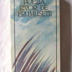 POEZIA, IZVOR DE FRUMUSETE, 1987. Poeti romani de la Dosoftei la Cartarescu.Noua - Carte poezie