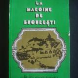 MIHAI TATARAM - LA MARGINE DE BUCURESTI