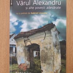 VARUL ALEXANDRU ALTE POVESTI ADEVARATE- ADRIAN OPRESCU, PREFATA DE G. LIICEANU - Biografie