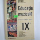 Manual Clasa a IX-a, Alte materii - Educatie muzicala. Manual pentru clasa a IX-a