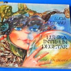 Carte de povesti - LUCIA OLTEANU - LUMEA INTR-UN DEGETAR. ILUSTRATII DE DOINA BOTEZ