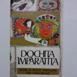 Dochita imparatita - Basme si poezii populare din Tara de Sus / R4P2F - Carte traditii populare