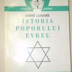 Istorie - ISTORIA POPORULUI EVREU de ANDRE LEMAIRE 1994