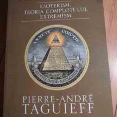 Carte despre Paranormal - Iluminatii Esoterism, Teoria Complotului, Extremism - Pierre-andre Taguieff, 528755