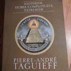 Iluminatii Esoterism, Teoria Complotului, Extremism - Pierre-andre Taguieff, 528755 - Carte Hobby Paranormal