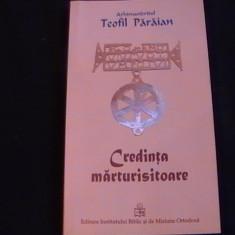 Carti ortodoxe - CREDINTA MARTURISITOARE-TEOFIL PARAIAN-