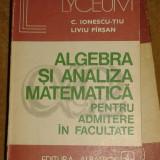Teste admitere facultate - Algebra si analiza matematica pentru admitere la facultate