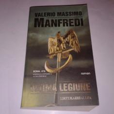 VALERIO MASSIMO MANFREDI - ULTIMA LEGIUNE - Roman istoric