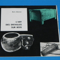 PLIANT L ART DES ENTAILLES SUR BOIS/ arta crestaturilor in lemn - BORIS ZDERCIUC - Album Muzee