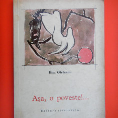 Carte de povesti - ASA O POVESTE Emil Garleanu desene de Traian Bradeanu