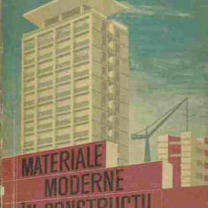 Al. Negoita, S. Negoita - MATERIALE MODERNE IN CONSTRUCTII - Carti Constructii