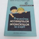 PREVENIREA ACCIDENTELOR ŞI INTOXICAŢIILOR LA COPII - Carte educativa