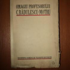 Carte veche - OMAGIU PROFESORULUI C. RADULESCU MOTRU, 1932