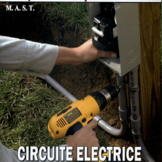 Circuite electrice in casa si imprejurimi | Poti face si singur | Editura MAST | 2014 - Carte Hobby Amenajari interioare