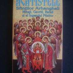 Carte religioasa - ACATISTELE SFINTILOR ARHANGHELI MIHAIL, GAVRIIL, RAFAIL SI AL INGERULUI PAZITOR