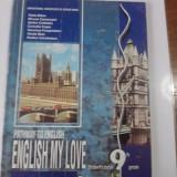 Manual Clasa a IX-a, Limbi straine - English My Love.Student's book (clasa a IX-a) / colectiv de autori / C54P