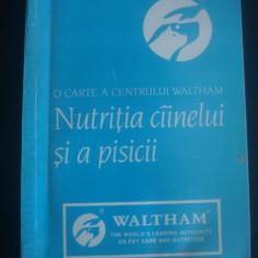 O CARTE A CENTRULUI WALTHAM - NUTRITIA CAINELUI SI A PISICII