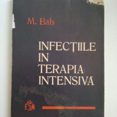 INFECTIILE IN TERAPIA INTENSIVA - M. BALJ ( 1080 ) - Carte Boli infectioase