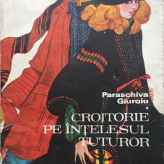 Carte design vestimentar - CROITORIE PE INTELESUL TUTUROR - Paraschiva Giuroiu
