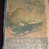 Carti auto - CC37 - MANUALUL CONDUCATORULUI AUTO - EDITATA IN 1956