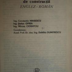 Carti Mecanica - DICTIONAR ILUSTRAT DE CONSTRUCTII SI MATERIALE DE CONSTRUCTII ENGLEZ - ROMAN de ING. CONSTANTIN MIHAESCU, ING.STEFAN OPREA, ING. MIRCEA CIORAPCIU