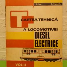 Carti Electrotehnica - CARTEA TEHNICA A LOCOMOTIVEI DIESEL ELECTRICE vol. II de C. Isac/ G. Popoviciu