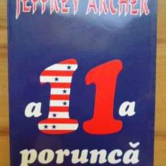 Roman - A 11 Porunca: Daca Esti Prins Sa Nu Tradezi! - Jeffrey Archer, 157211