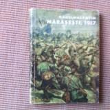 Marasesti 1917 Radu Valentin editura tineretului ilustrata foto alb negru 1968 - Istorie