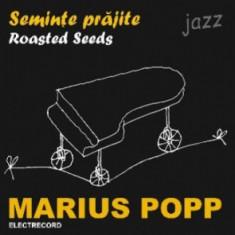 Muzica Jazz - MARIUS POPP Seminte PrajiteRoasted Seeds (cd)