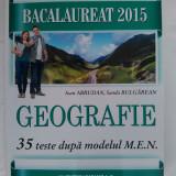 Culegere GEOGRAFIE Bacalaureat 2015, 35 teste BAC, Ioan Abrudan, Ed. Paralela 45