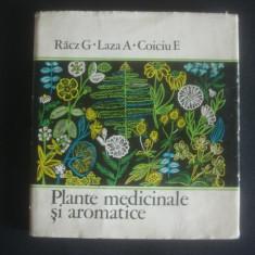 G. RACZ * A. LAZA * E. COICIU - PLANTE MEDICINALE SI AROMATICE - Carte tratamente naturiste