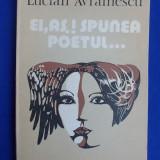 LUCIAN AVRAMESCU - EI, AS ! SPUNEA POETUL..(VERSURI) -EDITIA 1-A - 1979 /AUTOGRAF - Carte poezie