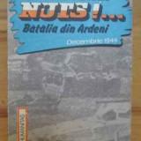Nuts!... Batalia Din Ardeni Decembrie 1944 - Michel Georis ,157215