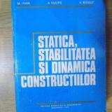 Carti Mecanica - STATICA, STABILITATEA SI DIANMICA CONSTRUCTIILOR de M. IVAN, A. VULPE, V. BANUT, Bucuresti 1982